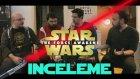 Star Wars: The Force Awakens İnceleme - Bölüm 1: Teoriler