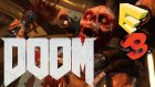 Yeni DOOM GELİYOR! - İlk İzlenim (E3 2015)