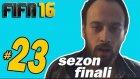 FIFA 16 Kariyer #23: ŞAMPİYON BELLİ (SEZON FİNALİ!)