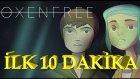 KEYİFLİ BİR GERİLİM OYUNU (!) - Oxenfree İlk 10 Dakika
