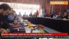 Metin Albayrak Ligde En İyi Oynayan Biziz Sonra da Başakşehirspor