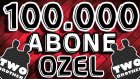 100.000 Abone Özel !! - Twobrother