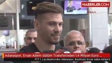 Adanaspor,  Adem Gülüm Transferinden 1.4 Milyon Euro Kazandı
