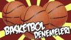 Mükemmel Basket Denemeleri - Twobrother