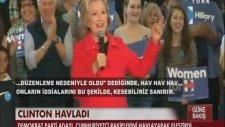 ABD Başkan Adayı Hillary Clinton Havladı