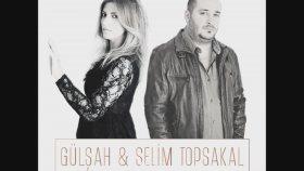 Gülşah - Selim Topsakal - Yeminimiz Var Idi