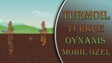 Turmoil : Türkçe Oynanış - Mobile Özel Bölüm Yayında!