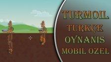 Turmoil : Türkçe Oynanış - Petrol Aromalı Ciklet! (Mobile Özel Bölüm 1) - Spastikgamers2015