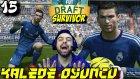 Fifa 16 Fut Draft Survıvor | Kaleye Oyuncu Challenge | 15.bölüm | Türkçe Oynanış | Ps4