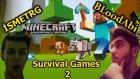 İsmetrg Yine Taşıyorr!! :d Minecraft Survival Games #2 - Bloodrapper