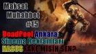 Maksat Muhabbet #15 | Ankara, Sinema, Deadpool, NASUS