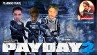 Soygun Ekibi Toplandı | Payday 2 Türkçe Multiplayer | Bölüm 12