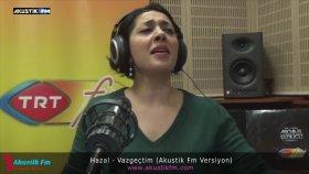 Hazal - Vazgeçtim (Akustik Canlı Performans)