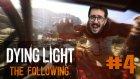 Yeşeren Umutlar ! Dying Light The Following Türkçe Bölüm 4
