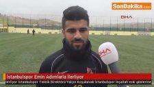 Yalçın Koşukavak  :İstanbulspor Emin Adımlarla İlerliyor