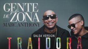 Gente De Zona - Traidora Ft. Marc Anthony