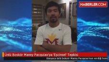 Ünlü Boskör Manny Pacquiao'ya 'Eşcinsel' Tepkisi
