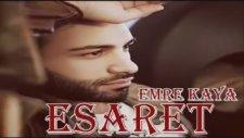Emre Kaya - Esaret 2016 (Yeni Single)