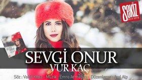 Sevgi Onur - Vur Kaç (Official Audio)