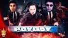 Gece Klübü Baskını | Payday 2 Türkçe Multiplayer | Bölüm 13 - Oyun Portal