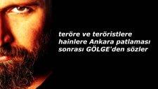 Teröre Ve Teröristlere Hainlere Ankara Patlaması Sonrası Gölgeden Sözler   1