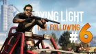 Uçak Enkazı ! Dying Light The Following Türkçe Bölüm 6 - Eastergamerstv