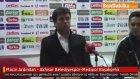 Maçın Ardından - Akhisar Belediyespor-Medipol Başakşehir