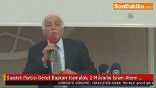 Saadet Partisi Genel Başkanı Kamalak:
