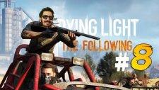 Baba Ve Oğul ! | Dying Light The Following Türkçe Bölüm 8 - Eastergamerstv