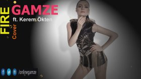 Gamze - Feat. Kerem Ökten - Fire