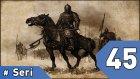 Mount&blade Warband Günlükleri - 45. Bölüm #türkçe - Oyun Gunlugu