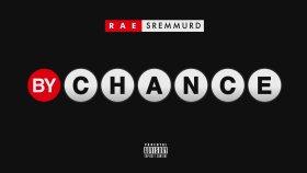Rae Sremmurd - By Chance