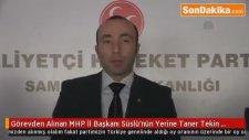 Görevden Alınan MHP İl Başkanı  Ömer Süslü'nün Yerine Taner Tekin Atandı
