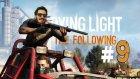 Zombi Askerler !   Dying Light The Following Türkçe Bölüm 9 - Eastergamerstv