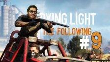 Zombi Askerler ! | Dying Light The Following Türkçe Bölüm 9 - Eastergamerstv