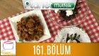 Elif'le Kaynasın Tencereler 161. Bölüm Bulgurlu Tavuk Köftesi - Domatesli Biber Kızartması