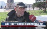 Sizce Türkiye'de Ekonomik Kriz Çıkacak mı  Sokak Röportajı