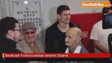 Beşiktaşlı Futbolculardan Darülaceze Anlamlı Ziyaret