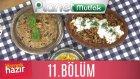 Yemek Hazır 11. Bölüm Bademli Tavuk Çorbası - Sadabad Pilavı - Ekmek Aşı