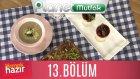 Yemek Hazır 13. Bölüm TAVUKLU PATLICAN KATLARI - ÜÇ MANTARLI ÇORBA - DAMLA SAKIZLI PUDİNG