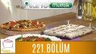 Elif'le Kaynasın Tencereler 221. Bölüm Akdeniz Pizza - Tereyağlı Kabak Bastı - Bisküvi Tatlısı