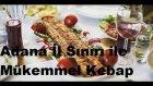Mükemmel Kebap Nasıl Yapılır:  Adana İl Sınırı'nda -10 Numara Mutfak