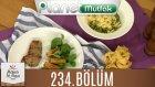 Mutfakta Tek Başına (Yağız İzgül) 234.bölüm Fettucıne Prımavera - Rezeneli Antrikot Dilimleri