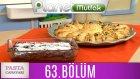 Pasta Canavarı 63. Bölüm Çiçek Börek - Pudingli Pasta
