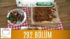 Elif'le Kaynasın Tencereler 292. Bölüm Şerbetli İrmik Tatlısı - Biberli Ekmek - Fıstıklı Şiş Köfte