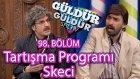 Güldür Güldür Show 98. Bölüm, Tartışma Programı Skeci (19 Şubat Cuma)