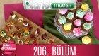 Şeker Dükkanı 206. Bölüm Tatlı Ve Tuzlu Kanepeler - Renkli Cupcakeler