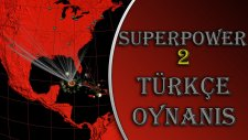 Süperpower 2 : Türkçe Oynanış / Bölüm 1 - Ekonomiyi Kurtarma Çalışmaları! - Spastikgamers2015