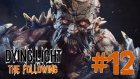 Adem Sen Ne Yaptın ? | Dying Light The Following Türkçe Bölüm 12 - Eastergamerstv
