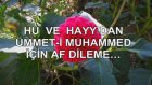 Hu Ve Hayy'dan Ümmeti Muhammed İçin Af Dileme...
